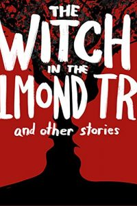 Amy Goldschlager Reviews <b><i>The Witch in the Almond Tree and other stories</i></b> Audiobook by C.S.E. Cooney
