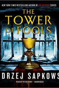 Amy Goldschlager Reviews <b><i>The Tower of Fools</i></b> Audiobook by Andrzej Sapkowski