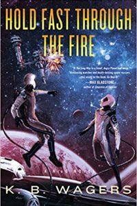 Liz Bourke Reviews <b>Hold Fast Through the Fire</b> by K.B. Wagers