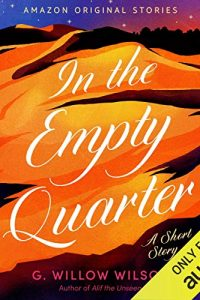 Amy Goldschlager Reviews <b><i>In the Empty Quarter</b></i> Audiobook by G. Willow Wilson