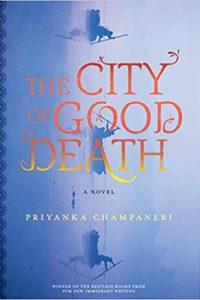 Ian Mond Reviews <b>The City of Good Death</b> by Priyanka Champaneri