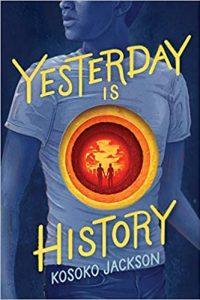 Colleen Mondor Reviews <b>Yesterday Is History</b> by Kosoko Jackson