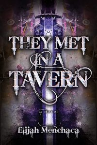 Cover Reveal: <b>They Met in a Tavern</b> by Elijah Menchaca