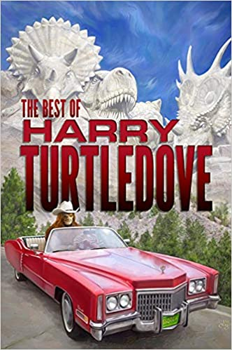 Paul Di Filippo Reviews The Best of Harry Turtledove by Harry Turtledove – Locus Online