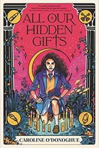 Colleen Mondor Reviews <b>All Our Hidden Gifts</b> by Caroline O'Donoghue