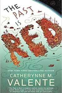 Gary K. Wolfe Reviews <b>The Past is Red</b> by Catherynne M. Valente