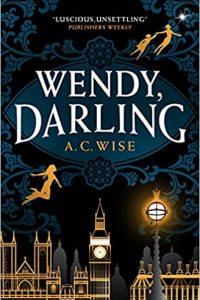 Paula Guran Reviews <b>Wendy, Darling</b> by A.C. Wise