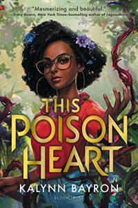 Alex Brown Reviews <b>This Poison Heart</b> by Kalynn Bayron