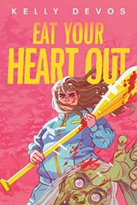 Colleen Mondor Reviews <b>Eat Your Heart Out</b> by Kelly Devos