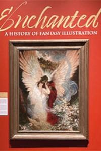 Photo Story: Enchanted: A History of Fantasy Illustration