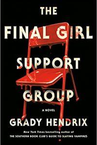 Ian Mond Reviews <b>The Final Girl Support Group</b> by Grady Hendrix
