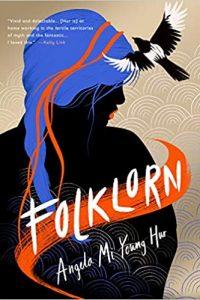 Alex Brown Reviews <b>Folklorn</b> by Angela Mi Young Hur