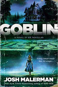 Gabino Iglesias Reviews <b>Goblin</b> by Josh Malerman