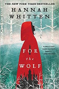 Liz Bourke Reviews <b>For the Wolf</b> by Hannah Whitten