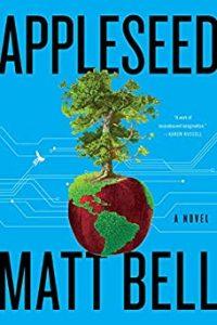 Paul Di Filippo Reviews <b>Appleseed</b> by Matt Bell