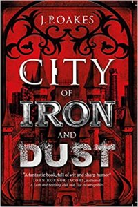 Paul Di Filippo Reviews <b>City of Iron and Dust</b> by J.P. Oakes