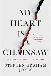 Paula Guran Reviews <b>My Heart Is a Chainsaw</b> by Stephen Graham Jones