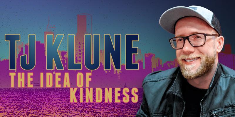 TJ Klune: The Idea of Kindness