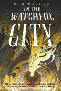 Paul Di Filippo Reviews <b>In the Watchful City</b> by S. Qiouyi Lu