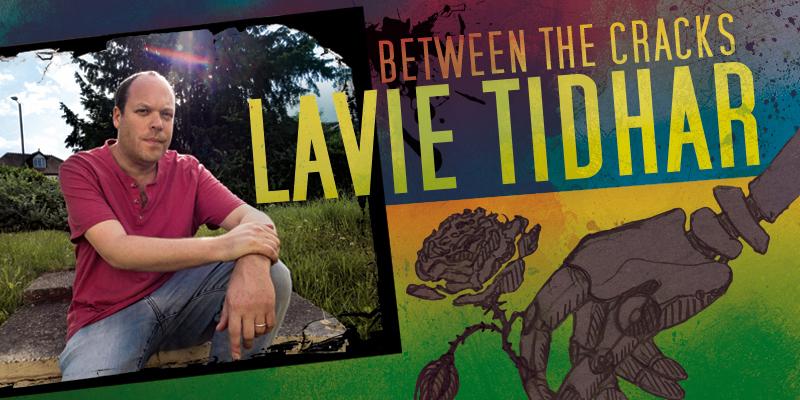 Lavie Tidhar: Between the Cracks