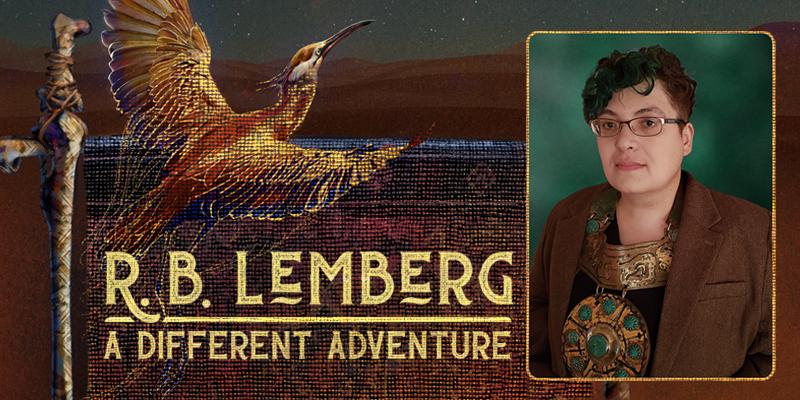 R.B. Lemberg: A Different Adventure
