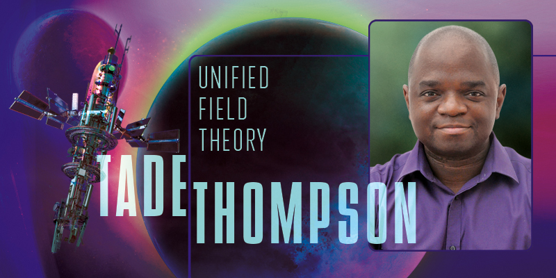 Tade Thompson: Unified Field Theory